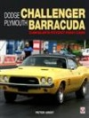 Dodge Challenger & Plymouth Barracuda – Chrysler's Potent Pony Cars (Hardback)