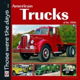American Trucks of the 1950s (Classic Reprint Series)