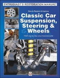 Classic Car Suspension, Steering and Wheels, How to restore & Improve