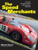 The Speed Merchants: A Journey Through the World of Motor Racing, 1969-1972xd; T