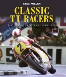 Classic TT Racers: The Grand Prix Years 1949-1976