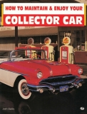 Collector Car, How to Maintain & Enjoy Your...