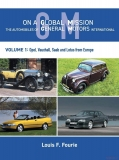 On a Global Mission: The Automobiles of General Motors International - Volume 1