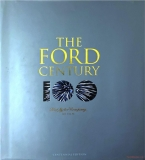 The Ford Century - Ford Motor Company and the Innovations that shaped the World