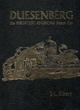 Duesenberg - The Mightiest American Motor Car (Collectors Edition)