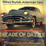 Fifties Stylish American Cars: Decade of Dazzle