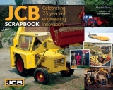 JCB Scrapbook - Celebrating 75 years of engineering innovation