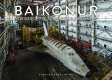 Baikonur: Vestiges of the Soviet Space Programme