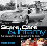Stars, Cars and Infamy: 100 Stories of the Bad, the Daft and the Deadly