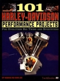 101 Harley-Davidson Performance Projects for Evolution Big Twins and Sportsters