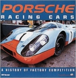 Porsche Racing Cars: A History of Factory Competition