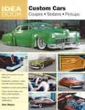 Custom Cars: Coupes, Sedans, Pickups