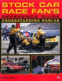Stock Car Race Fan's Reference Guide: Understanding NASCAR