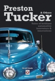 Preston Tucker & Others – Tales of brilliant automotive innovators & innovations