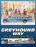 Going the Greyhound Way: The Romance of the Road