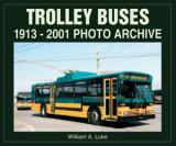 Trolley Buses 1913-2001 Photo Archive