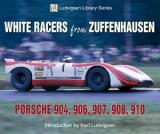 White Racers from Zuffenhausen: Porsche 904, 906, 908, 909, 910