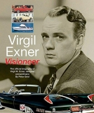 Virgil Exner - Visioneer: The official biography of Virgil M. Exner, designer ex