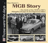 Don Hayter's MGB Story - The birth of the MGB in MG's Abingdon Design & Developm
