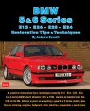 BMW 5 & 6 Series Restoration Tips & Techniques E12-E24-E28-E34