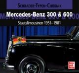 Mercedes-Benz 300 & 600 - Staatslimousinen 1951-1981