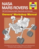 NASA Mars Rovers Manual 1997-2013 (Sojourner, Spirit, Opportunity and Curiosity)