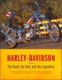 Harley-Davidson: The Good, the Bad, and the Legendary