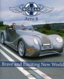 Morgan Aero 8: A Brave and Exciting World