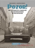 POZOR! The automotive landscape in Czechoslovakia in the seventies