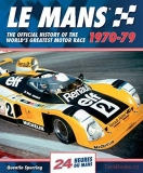 Le Mans 24 Hours: The Official History 1970-79 (Originál)