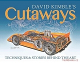 David Kimble's Cutaways: The Techniques and the Stories Behind the Art