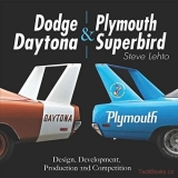 Dodge Daytona and Plymouth Superbird: Design, Development, Production and Compet