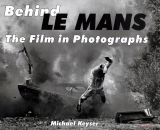 Behind Le Mans - The Film in Photographs
