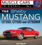 1968 Shelby Mustang GT350, GT500 and GT500 KR - Muscle Cars In Detail No. 3