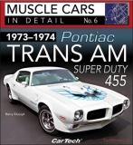 1973-1974 Pontiac Trans Am Super Duty 455 - Muscle Cars In Detail No. 6