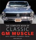 The Complete Book of Classic GM Muscle