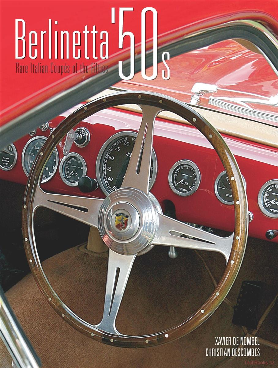 Berlinetta '50s: Rare Italian Coupés of the Fifties
