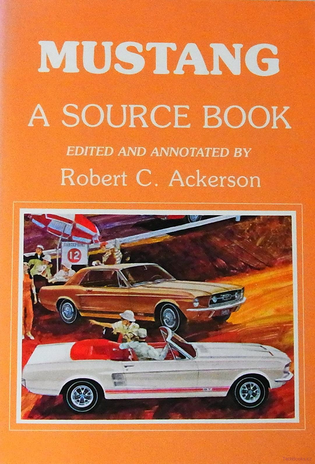 Ford Mustang: A Source Book
