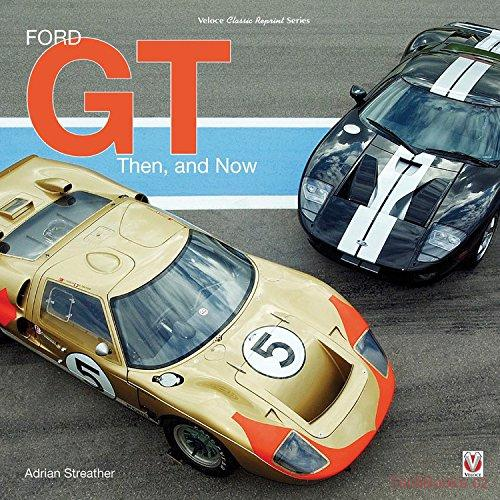 Ford GT: Then and Now (reprint)