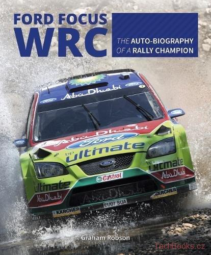 Ford Focus WRC – The auto-biography of a rally champion