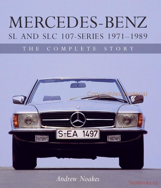 Mercedes-Benz SL and SLC 107-Series 1971-1989 - The Complete Story