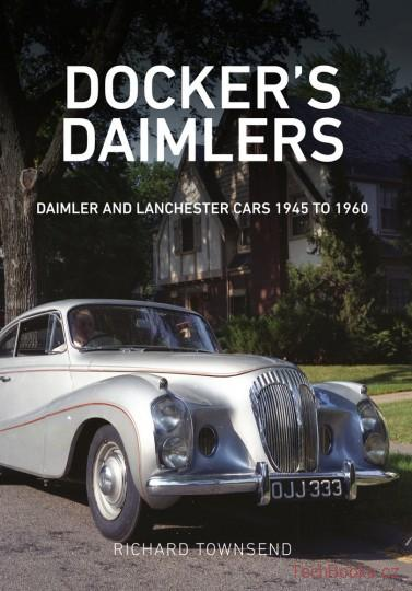 Docker's Daimlers: Daimler and Lanchester Cars 1945 to 1960