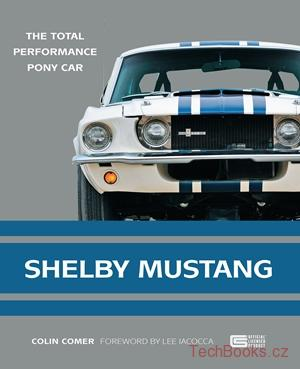 Shelby Mustang - The Total Performance Pony Car