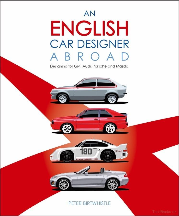 An English Car Designer Abroad - Designing for GM, Audi, Porsche and Mazda