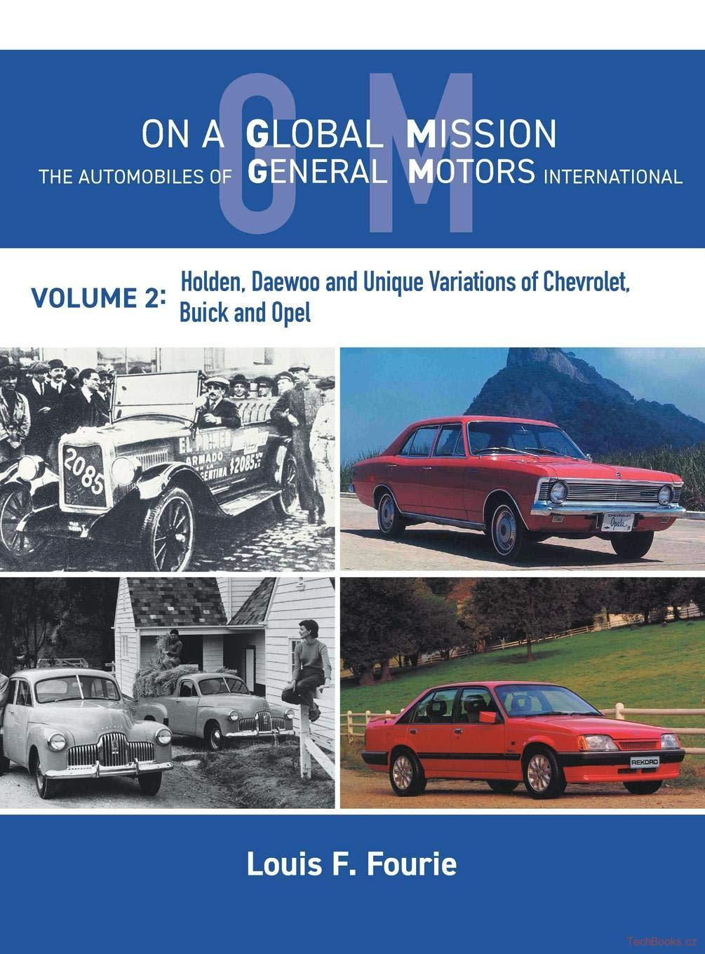 On a Global Mission: The Automobiles of General Motors International - Volume 2