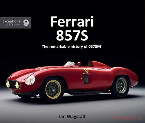 Ferrari 857S: The remarkable history of 0578M