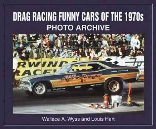 Drag Racing Funny Cars of the 1970s