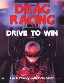 Drag Racing to Win: How to Drive Dragsters