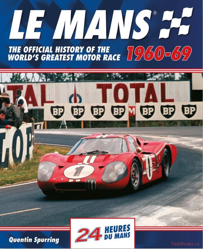Le Mans 24 Hours: The Official History 1960-69