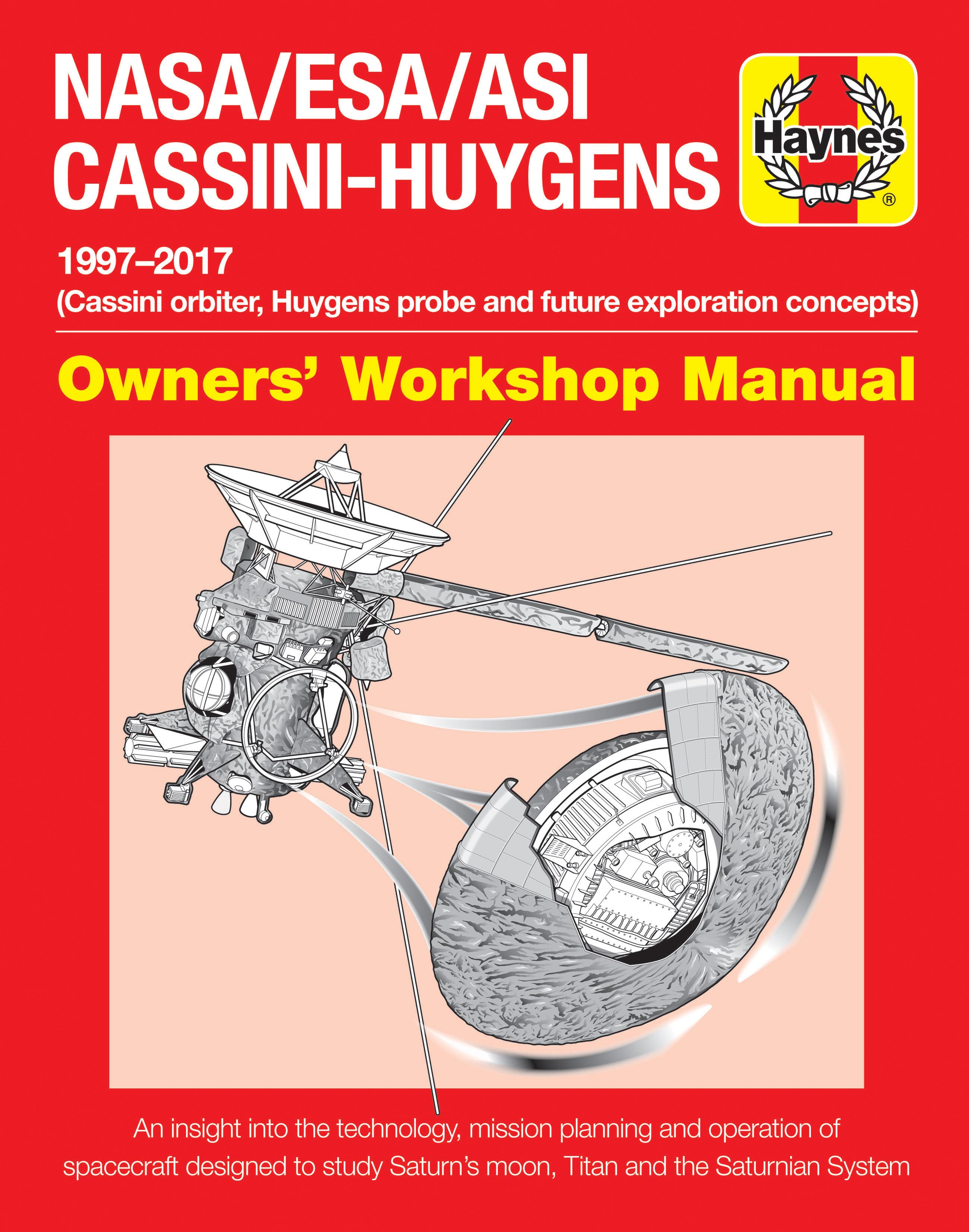 NASA/ESA/ASI Cassini-Huygens Owners' Workshop Manual